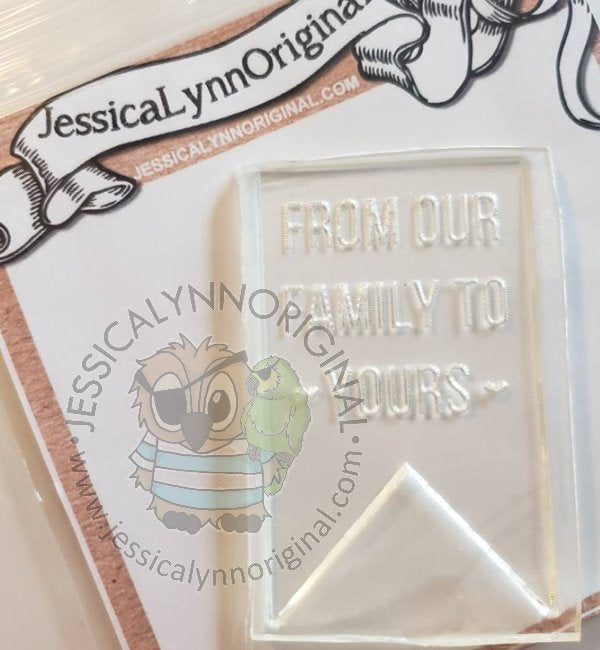 Clearance: Fancy Banner From our Family to Yours Sentiment Clear Photopolymer Stamp