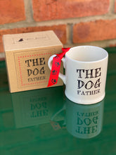 "Load image into Gallery viewer, ""The dog father"" mug"