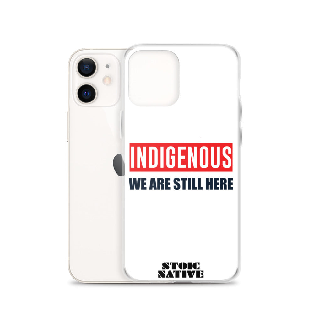 Indigenous We Are Still Here iPhone Case