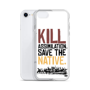 Kill Assimilation. Save The Native iPhone Case