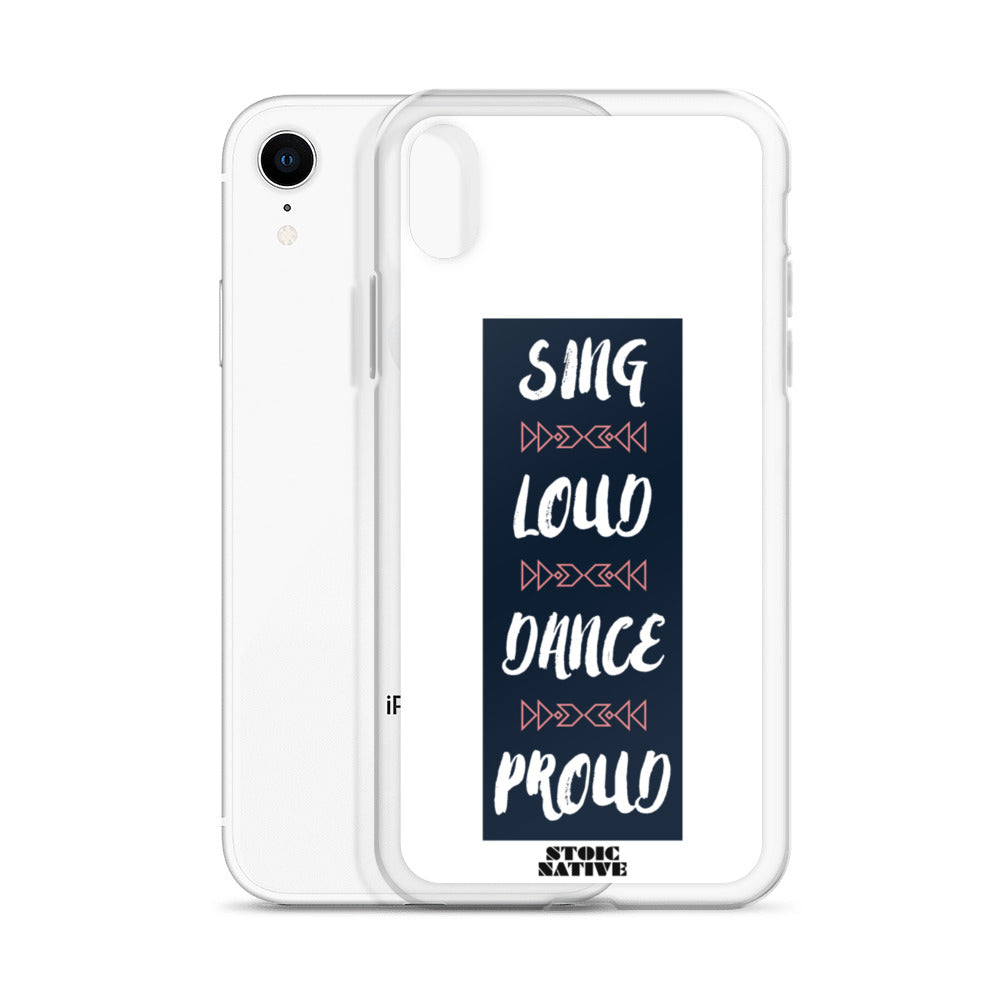 Sing Loud Dance Proud iPhone Case