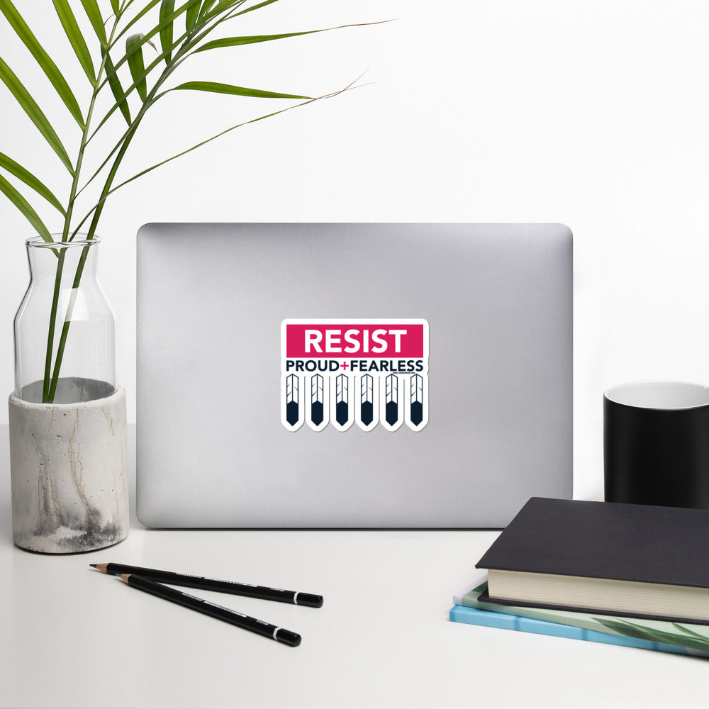 Resist Proud and Fearless Sticker