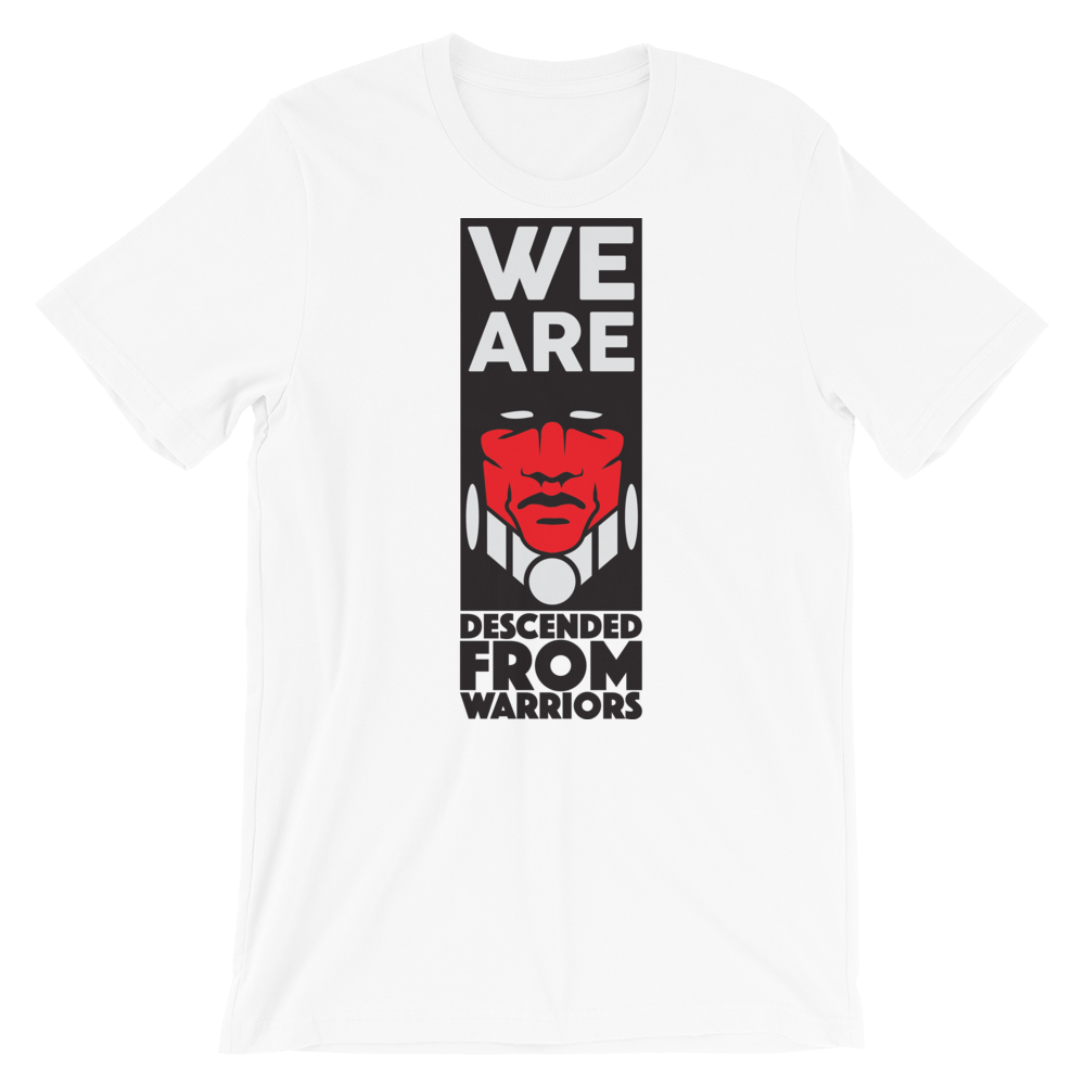 We are Descended from Warriors T-Shirt