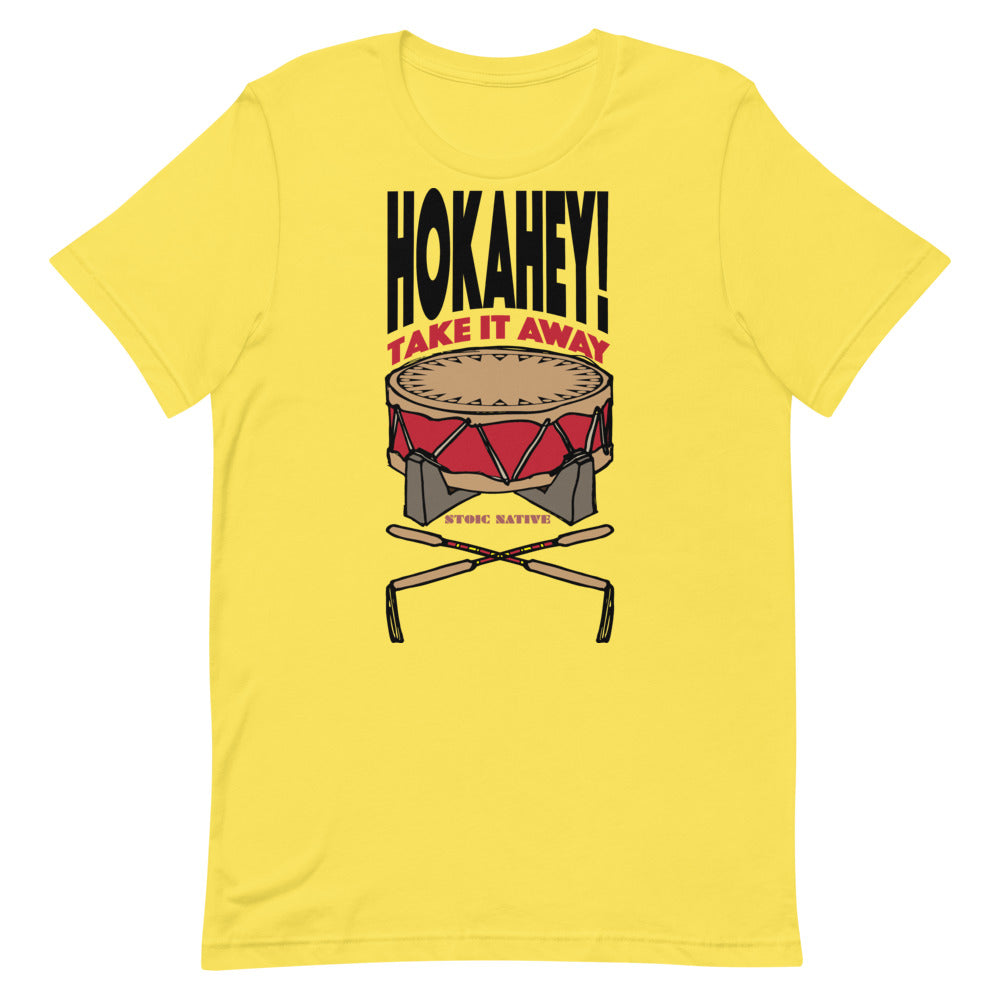 Hokahey! Take It Away Unisex T-Shirt