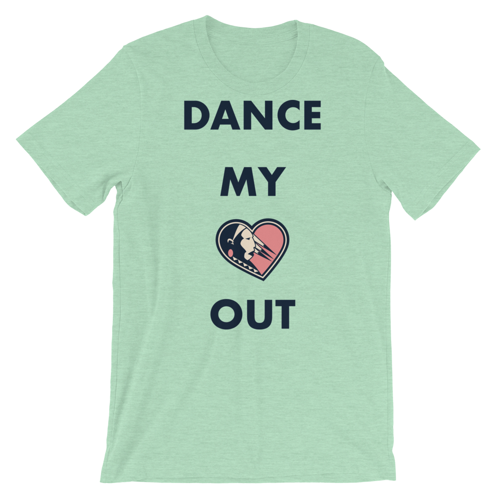 Dance my Heart Out Unisex T-Shirt