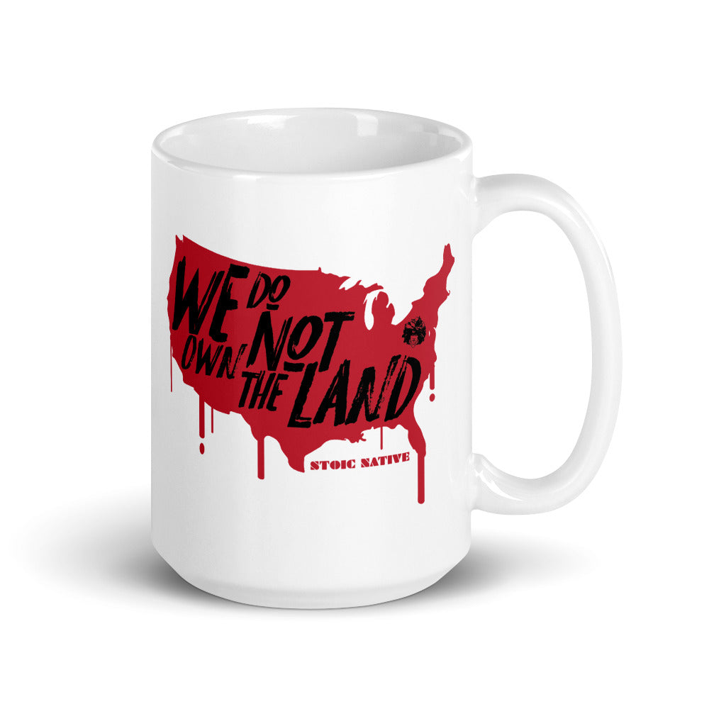 We Do Not Own The Land Mug