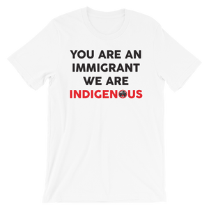 You are am Immigrant T-Shirt