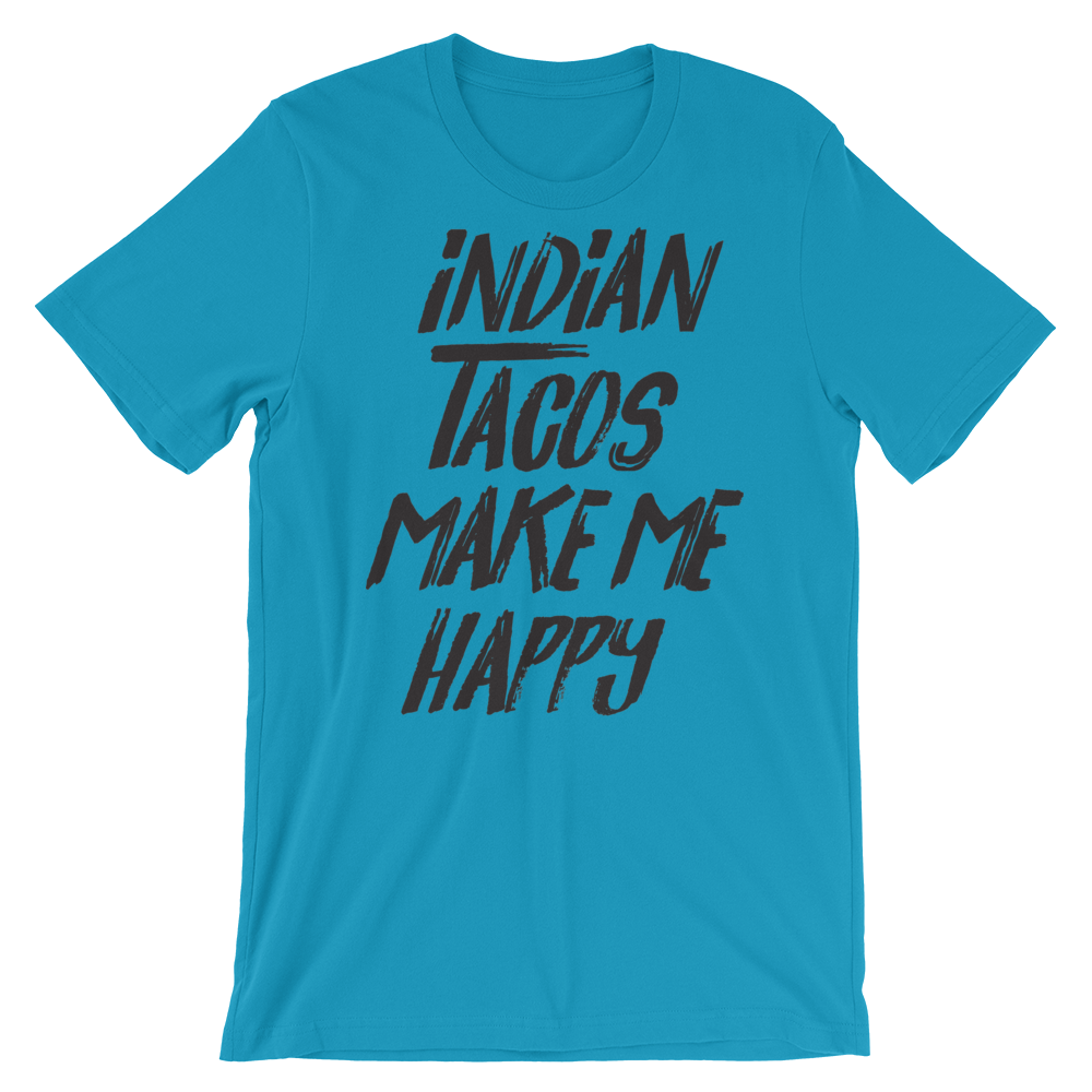 Indian Tacos Make Me Happy Unisex T-Shirt