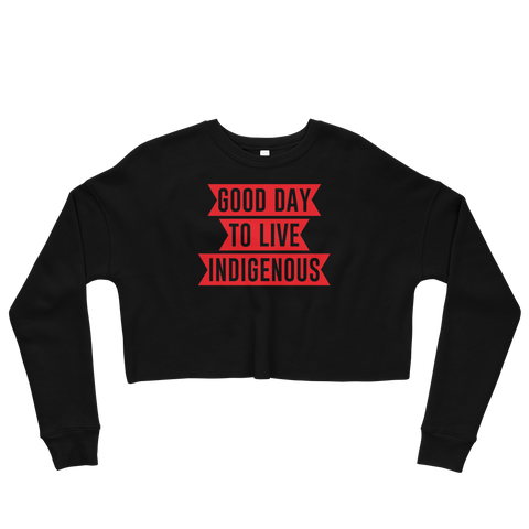 Good Day to Live Indigenous Crop Sweatshirt