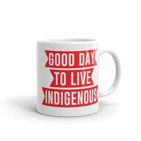 Good Day to Live Indigenous Mug