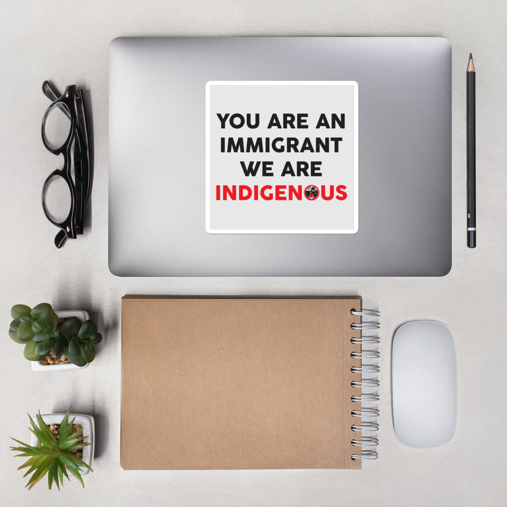 You are an Immigrant Bubble-free stickers
