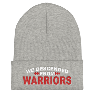 We are Descended from Warriors Cuffed Beanie