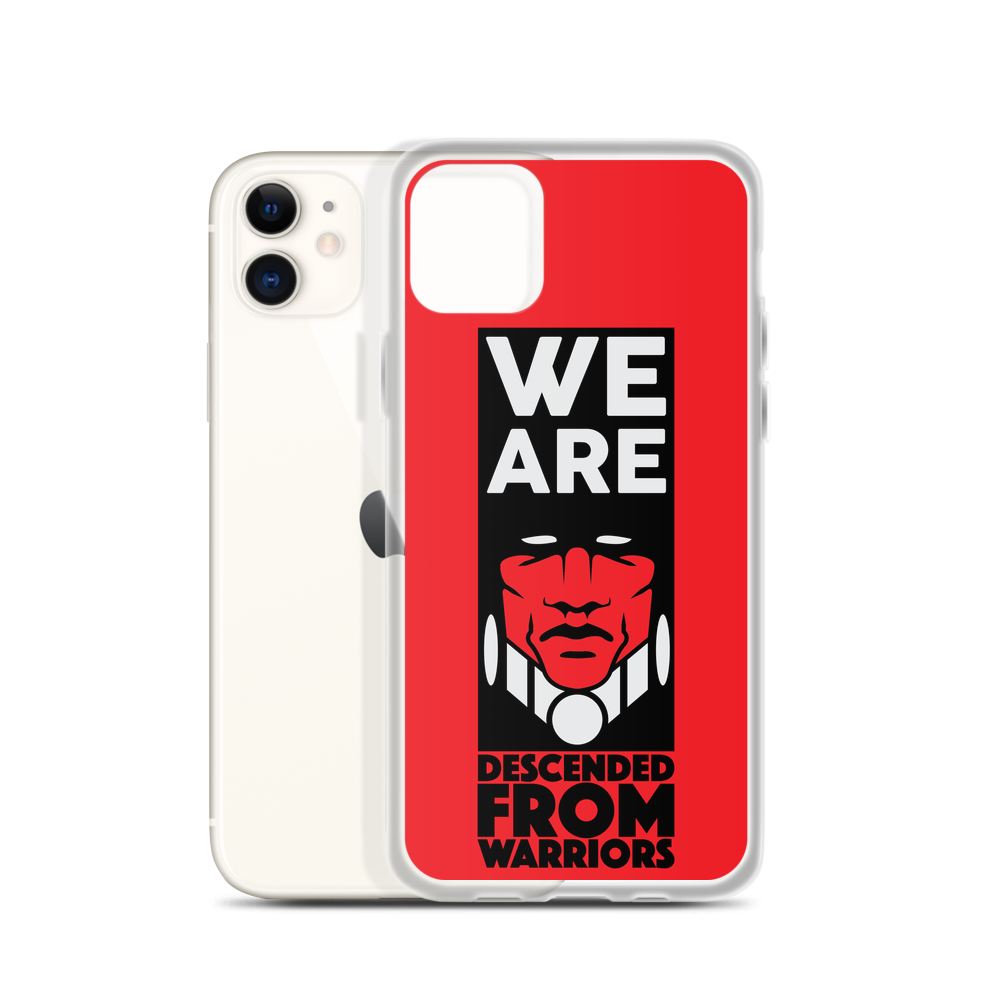 We are Descended from Warriors iPhone Case