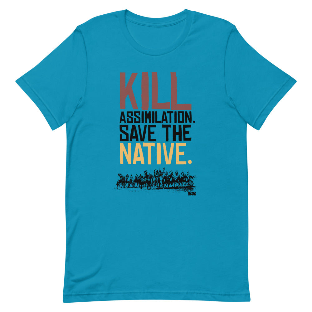 Kill Assimilation. Save The Native Unisex T-Shirt