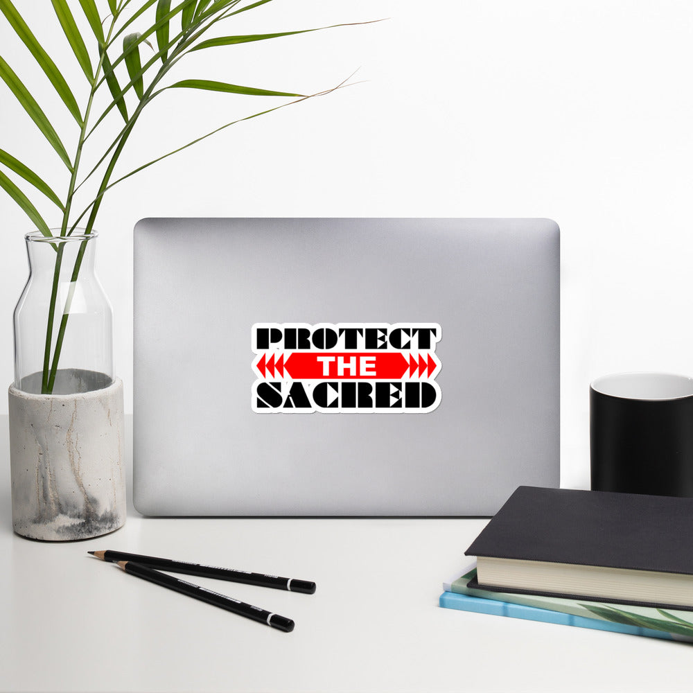 Protect the Sacred Bubble-free stickers