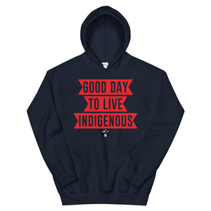 Good Day to Live Indigenous Unisex Hoodie
