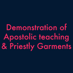 MP3 Demonstration of Apostolic Teaching and Priestly Garments