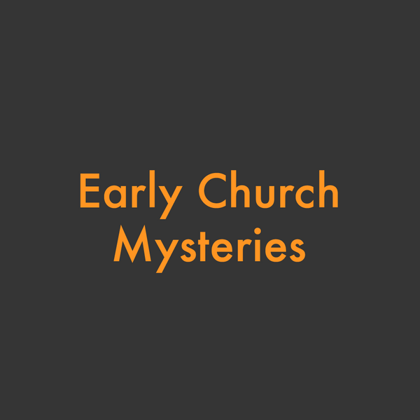MP3 Early Church Mysteries
