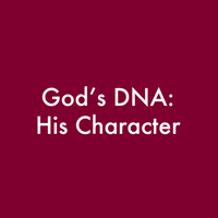 MP3 God's DNA: His Character