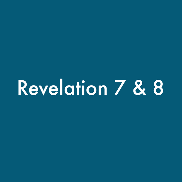 MP3 Revelation 7 and 8