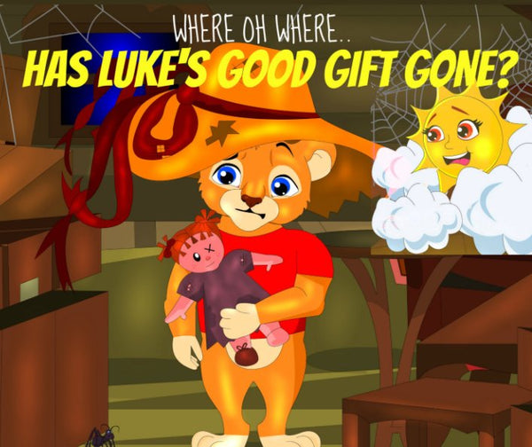 Where Oh Where Has Luke's Good Gift Gone? Paperback Edition