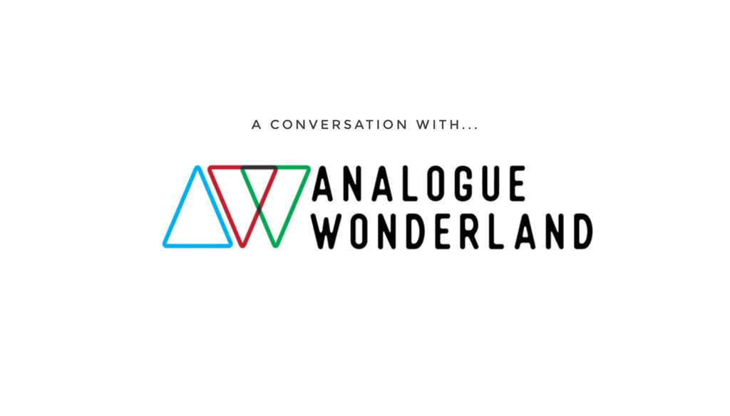 A conversation with...Analogue Wonderland