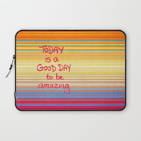 パソコンケース Today is a good day to be Amazing  by micklyn