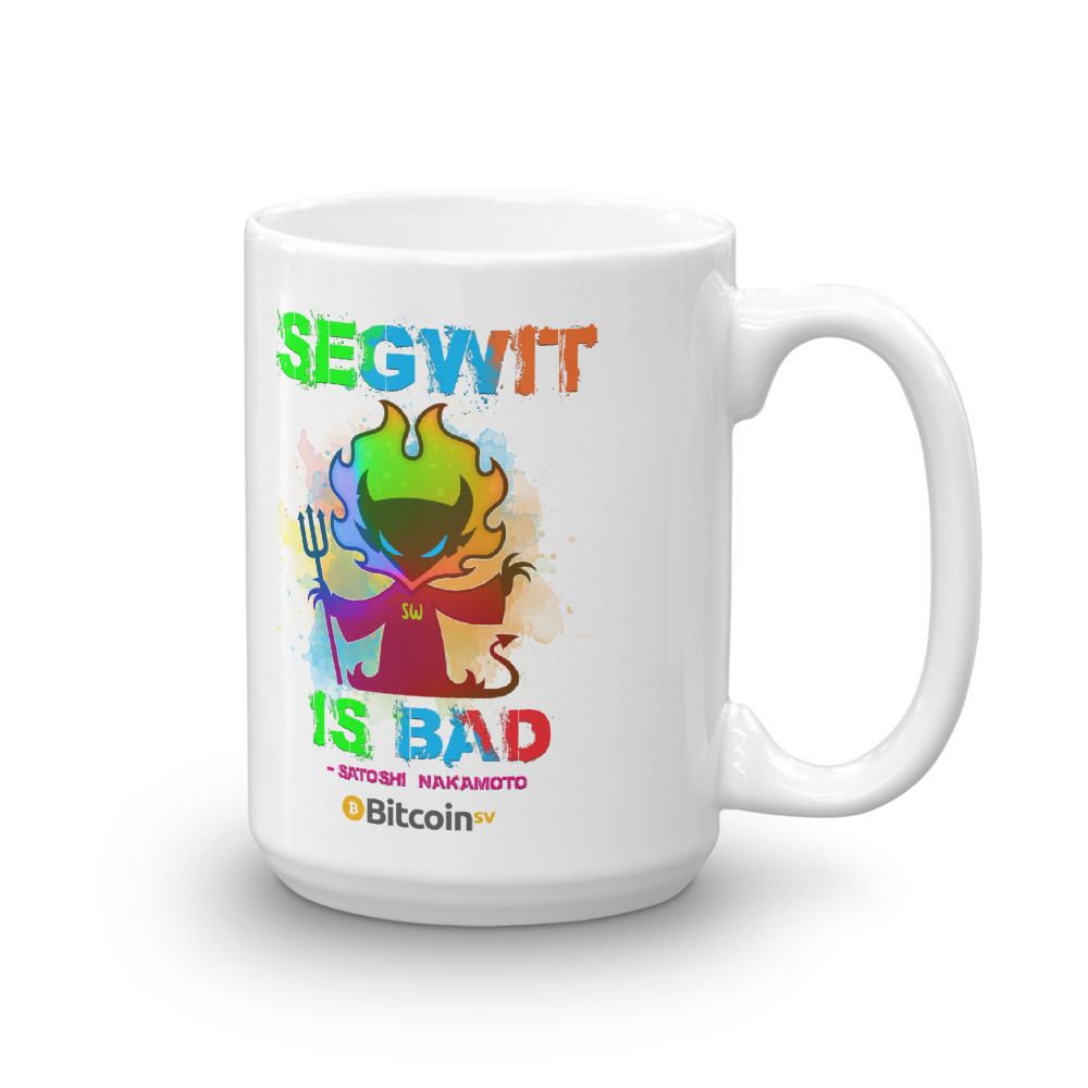SegWit Is Bad Bitcoin SV Coffee Mug 15oz  - zeroconfs