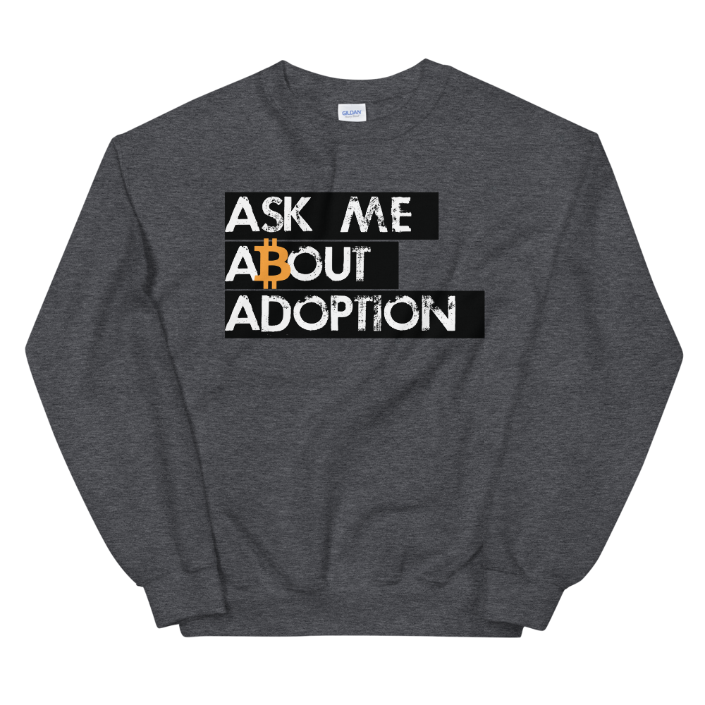 Ask Me About Adoption Bitcoin Sweatshirt Dark Heather S - zeroconfs
