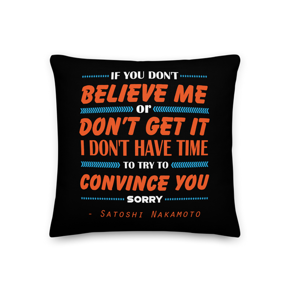 If You Don't Believe Me Bitcoin Premium Pillow 18×18  - zeroconfs