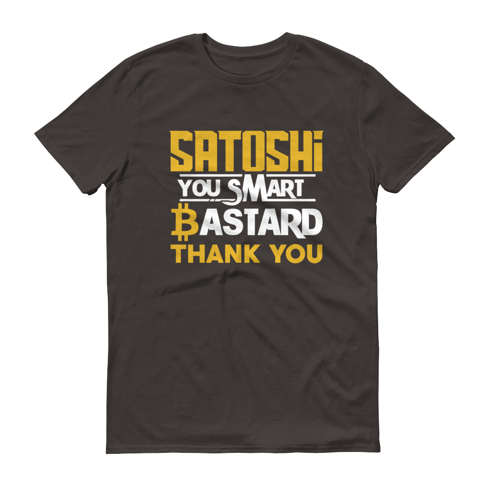 Satoshi You Smart Bastard Bitcoin Short-Sleeve T-Shirt Smoke S - zeroconfs