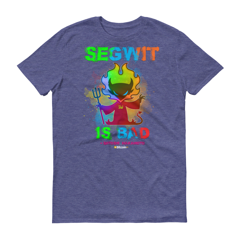 SegWit is Bad Bitcoin SV Short-Sleeve T-Shirt Heather Blue S - zeroconfs