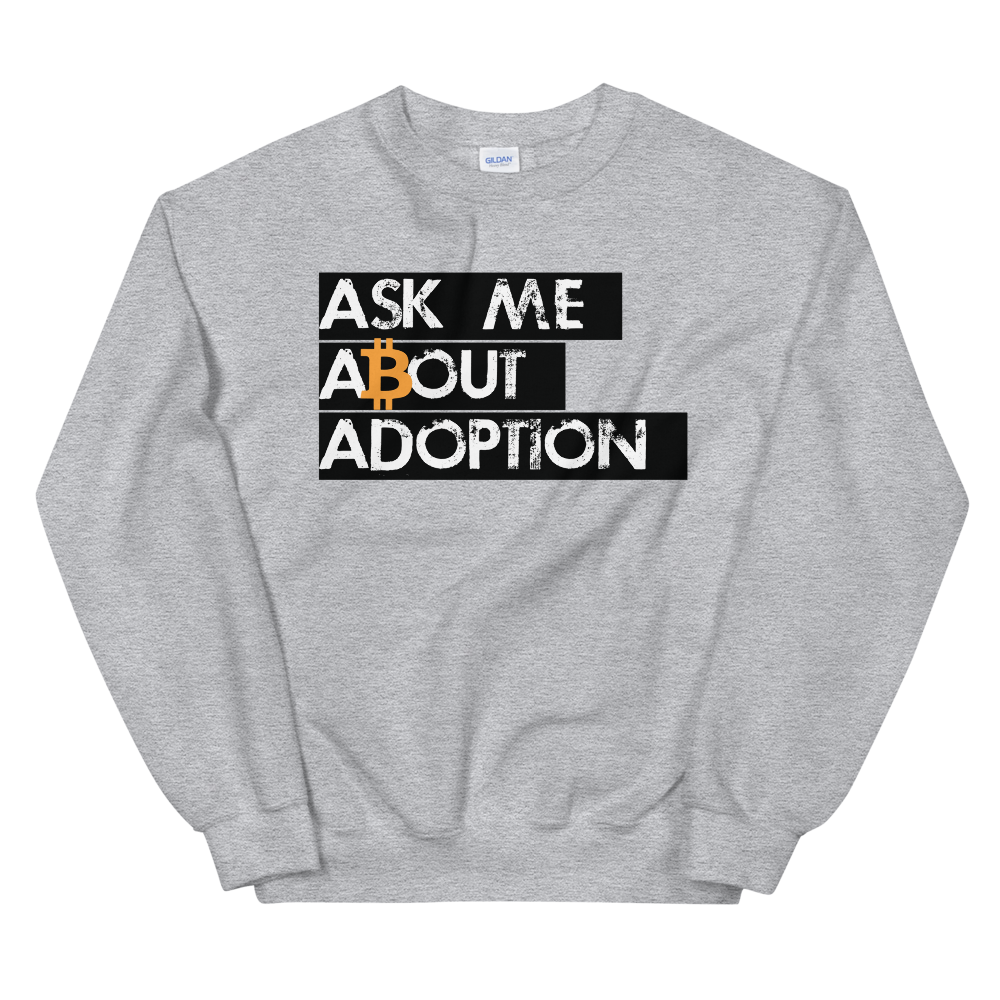 Ask Me About Adoption Bitcoin Sweatshirt Sport Grey S - zeroconfs