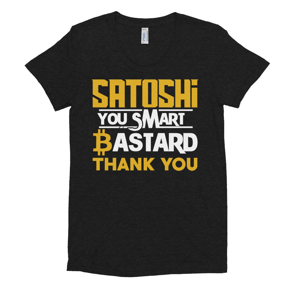 Satoshi You Smart Bastard Bitcoin Women's Crew Neck T-shirt Tri-Black S - zeroconfs