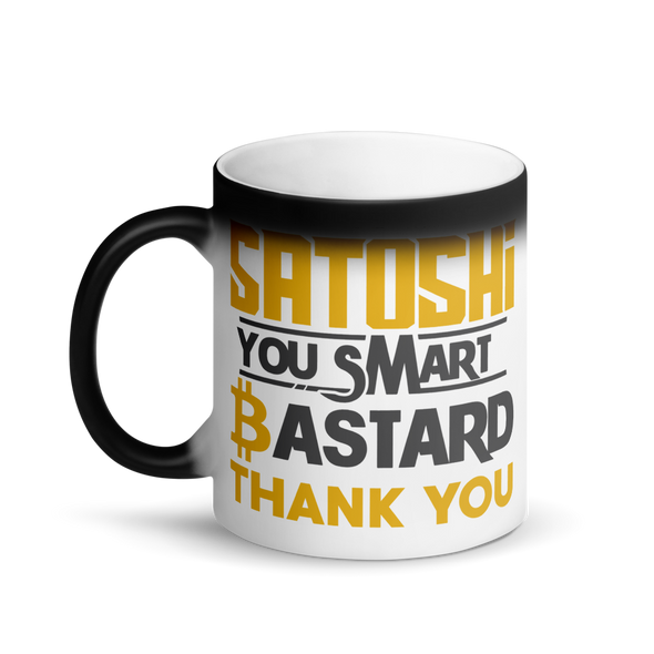 Satoshi You Smart Bastard Bitcoin Magic Mug   - zeroconfs