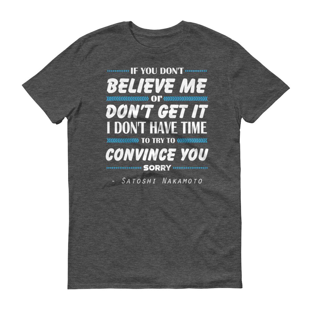 If You Don't Believe Me Bitcoin Short-Sleeve T-Shirt Heather Dark Grey S - zeroconfs