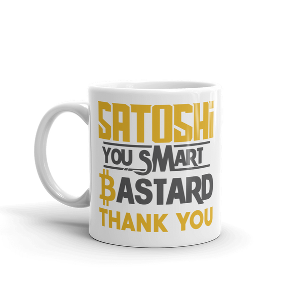 Satoshi You Smart Bastard Bitcoin Coffee Mug   - zeroconfs