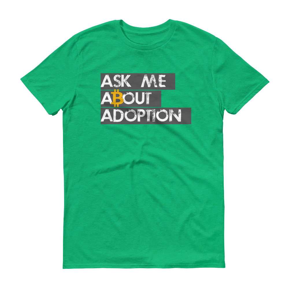 Ask Me About Adoption Bitcoin Short-Sleeve T-Shirt Heather Green S - zeroconfs