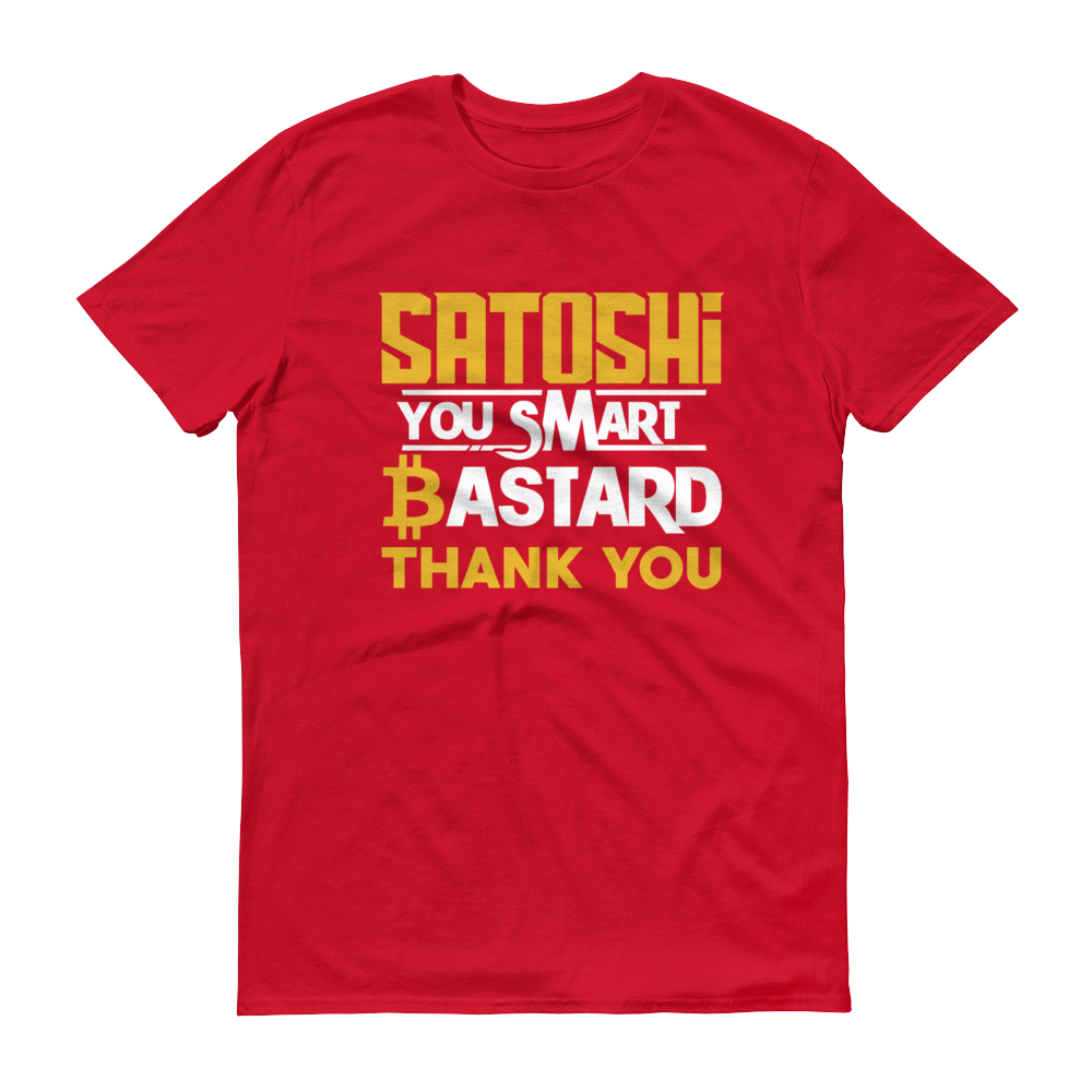 Satoshi You Smart Bastard Bitcoin Short-Sleeve T-Shirt Red S - zeroconfs