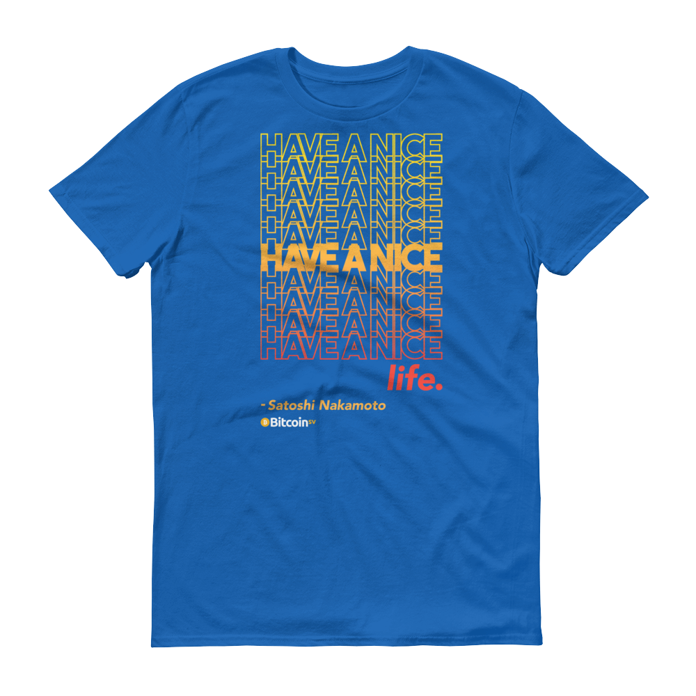 Have A Nice Life Bitcoin SV Short-Sleeve T-Shirt Royal Blue S - zeroconfs