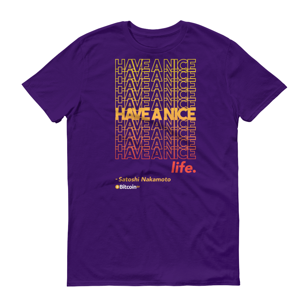 Have A Nice Life Bitcoin SV Short-Sleeve T-Shirt Purple S - zeroconfs