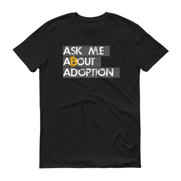 Ask Me About Adoption Bitcoin Short-Sleeve T-Shirt Black S - zeroconfs