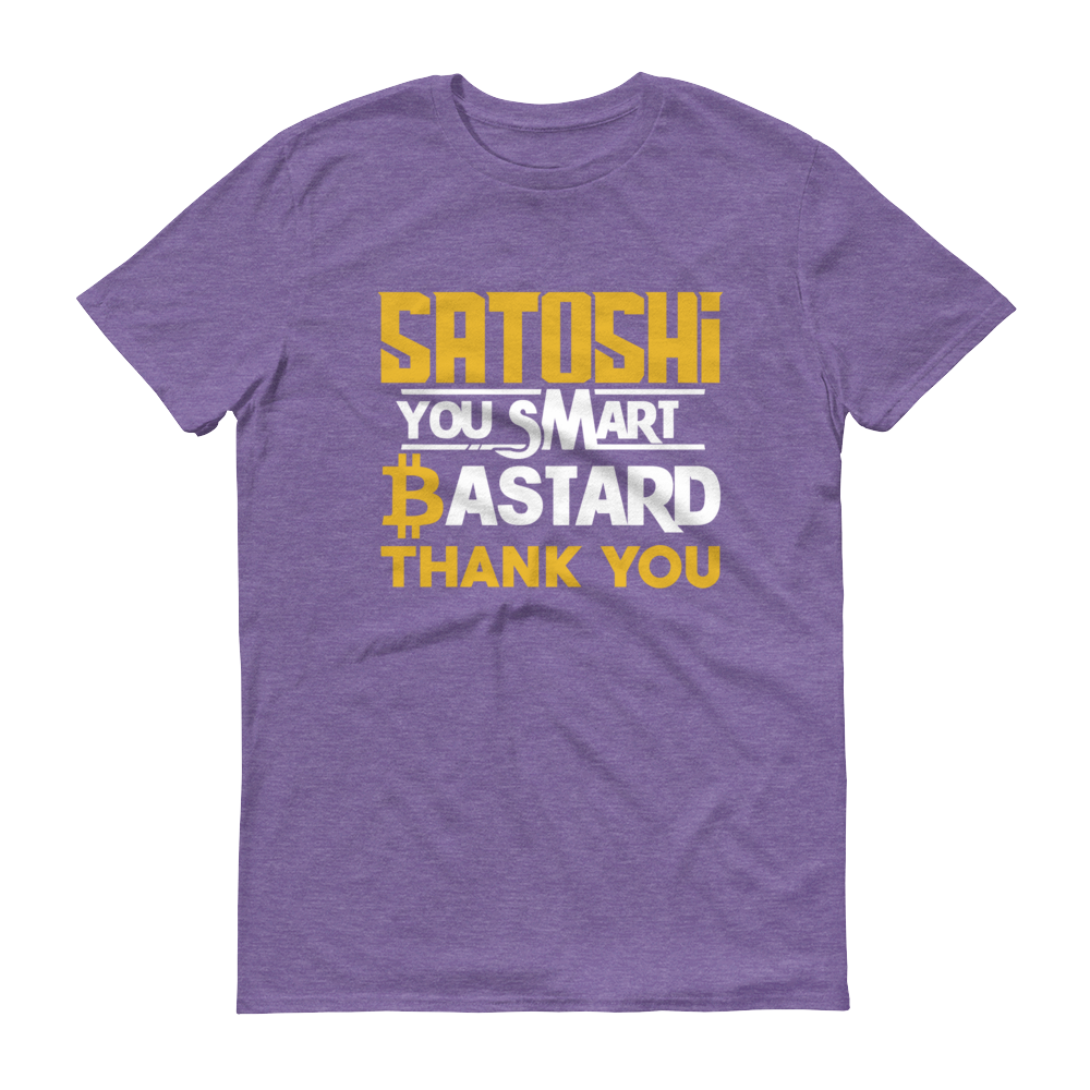 Satoshi You Smart Bastard Bitcoin Short-Sleeve T-Shirt Heather Purple S - zeroconfs