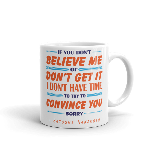 If You Don't Believe Me Bitcoin Coffee Mug 11oz  - zeroconfs