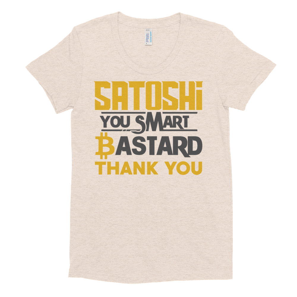 Satoshi You Smart Bastard Bitcoin Women's Crew Neck T-shirt Tri-Oatmeal S - zeroconfs