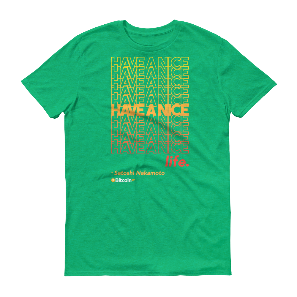 Have A Nice Life Bitcoin SV Short-Sleeve T-Shirt Heather Green S - zeroconfs
