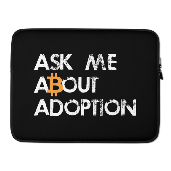 Ask Me About Adoption Bitcoin Laptop Sleeve 15 in  - zeroconfs