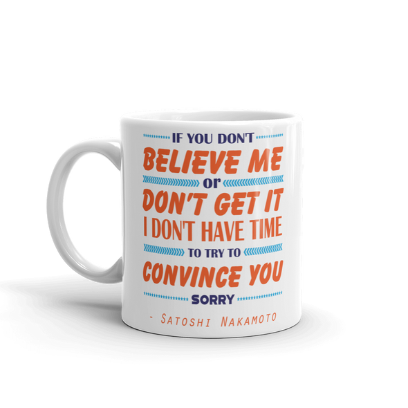 If You Don't Believe Me Bitcoin Coffee Mug   - zeroconfs
