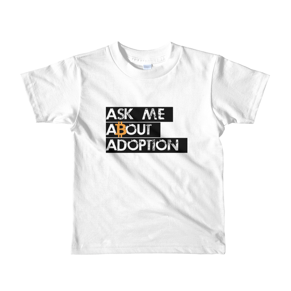 Ask Me About Adoption Bitcoin Short Sleeve Kids T-Shirt White 2yrs - zeroconfs