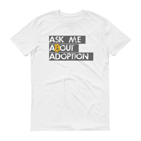 Ask Me About Adoption Bitcoin Short-Sleeve T-Shirt White S - zeroconfs